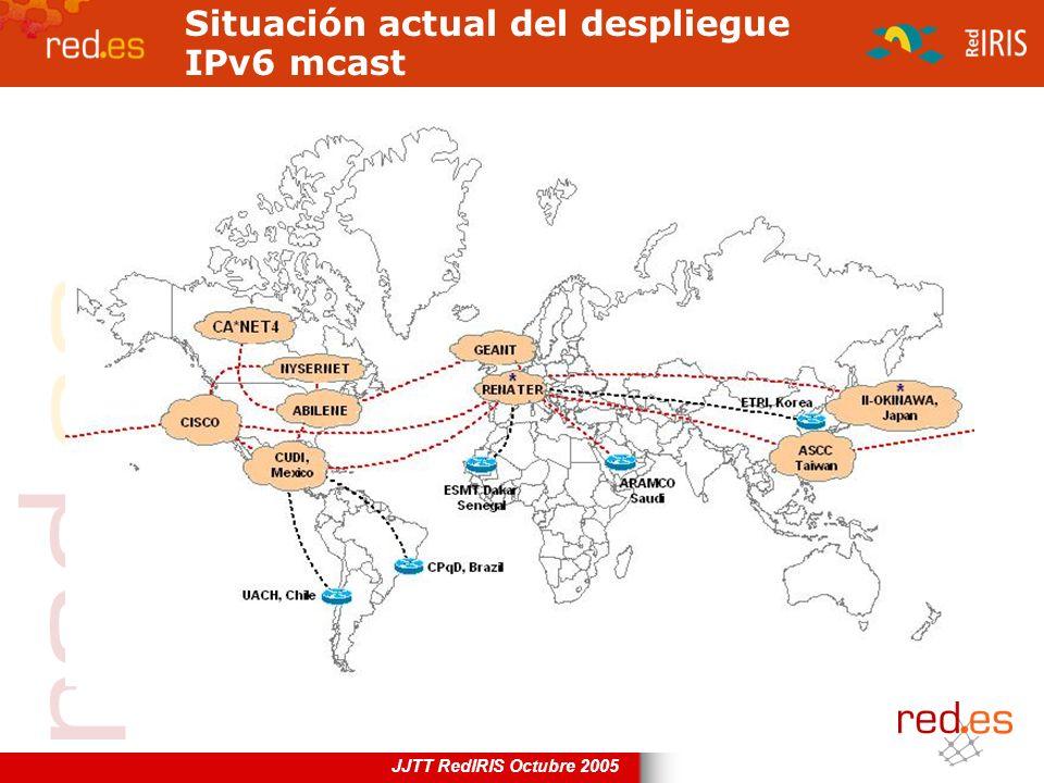 JJTT RedIRIS Octubre 2005 Situación actual del despliegue IPv6 mcast