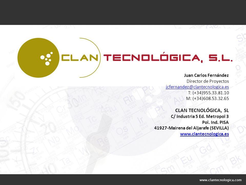 www.clantecnologica.com Juan Carlos Fernández Director de Proyectos jcfernandez@clantecnologica.es T: (+34)955.33.81.10 M: (+34)608.53.32.65 CLAN TECN