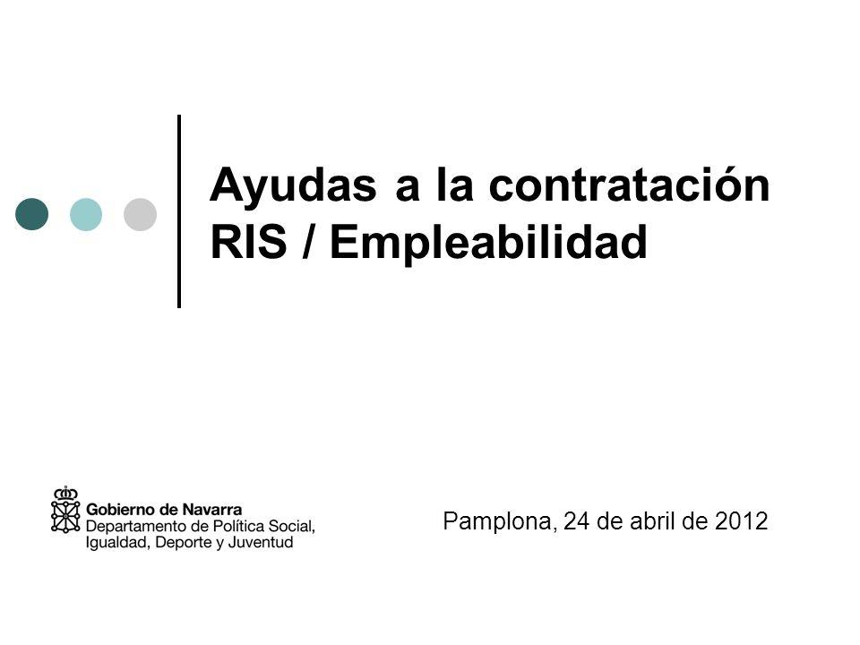 Ayudas a la contratación RIS / Empleabilidad Pamplona, 24 de abril de 2012