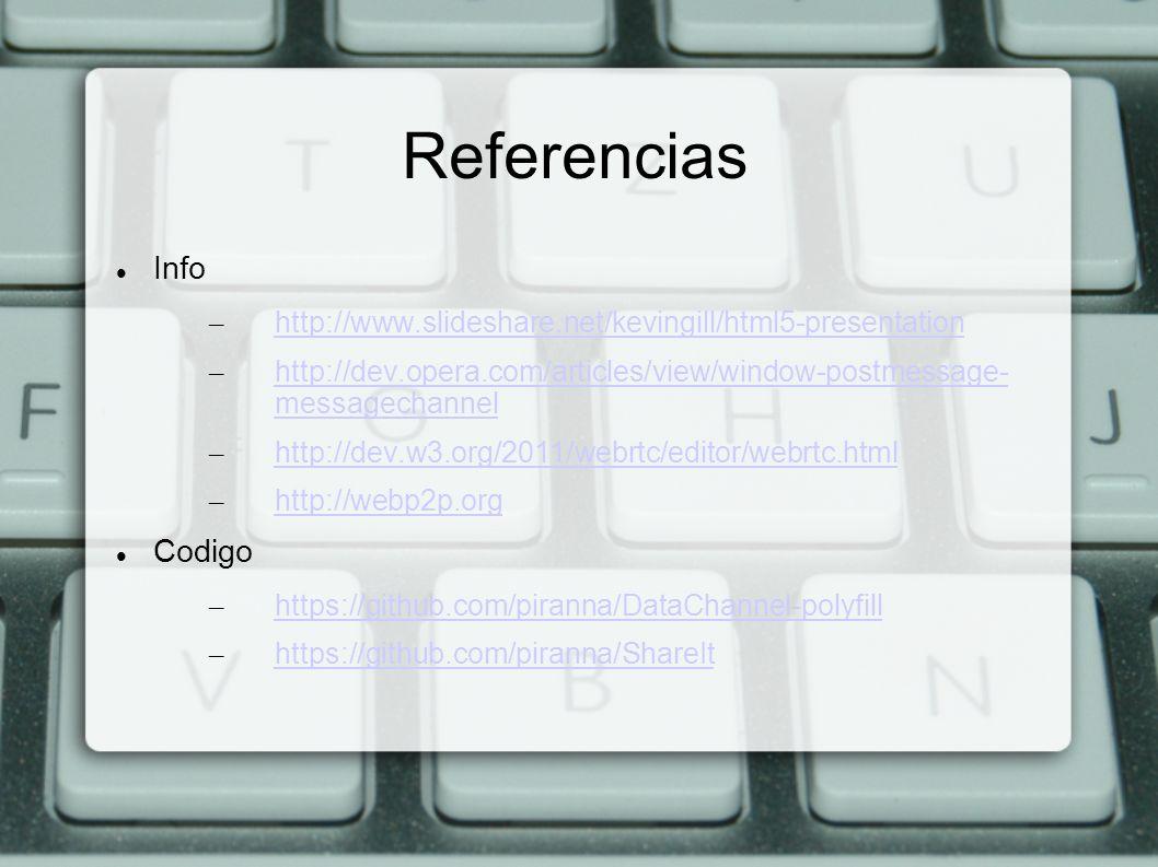 Referencias Info – http://www.slideshare.net/kevingill/html5-presentation http://www.slideshare.net/kevingill/html5-presentation – http://dev.opera.co