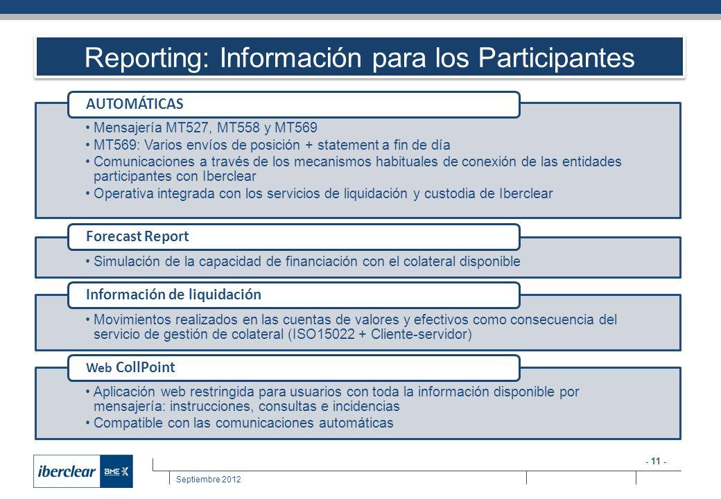 - 11 - Septiembre 2012 Reporting: Información para los Participantes Mensajería MT527, MT558 y MT569 MT569: Varios envíos de posición + statement a fi