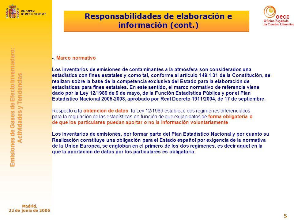 oecc Oficina Española de Cambio Climático Emisiones de Gases de Efecto Invernadero: Emisiones de Gases de Efecto Invernadero: Actividades y Tendencias Actividades y Tendencias Madrid, 22 de junio de 2006 6 Metodología (Informe mayo 2006 sobre Inventario de Emisiones de GEI de España 1990-2004) Los enfoques para la estimación de las emisiones, recomendados tanto en las Directrices del IPCC para los inventarios nacionales de gases de efecto invernadero, versión revisada en 1996 como en la Guía deIPCC De Buenas Prácticas y Control de Incertidumbre en las emisiones Nacionales de gases de efecto invernadero, editada en 2000, y en la Guía IPCC de Buenas Prácticas para la estimación de las emisiones y Absorciones relacionadas con el Uso de la Tierra, Cambio de Uso de la Tierra y Silvicultura, editada en 2003, se adoptaron para todas aquellas Actividades para las cuales dichos enfoques se consideraban los más ajustados, teniendo en cuenta los recursos y datos disponibles.