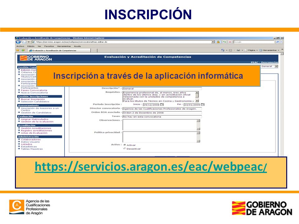 INSCRIPCIÓN https://servicios.aragon.es/eac/webpeac / Inscripción a través de la aplicación informática