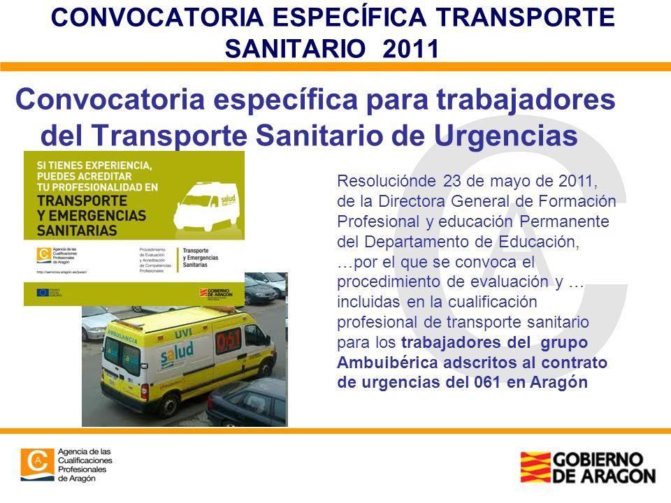 CONVOCATORIA ESPECÍFICA TRANSPORTE SANITARIO 2011 Convocatoria específica para trabajadores del Transporte Sanitario de Urgencias Resoluciónde 23 de m