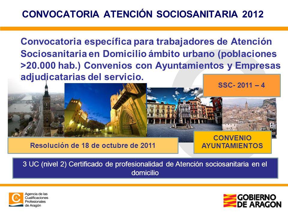 CONVOCATORIA ATENCIÓN SOCIOSANITARIA 2012 Convocatoria específica para trabajadores de Atención Sociosanitaria en Domicilio ámbito urbano (poblaciones