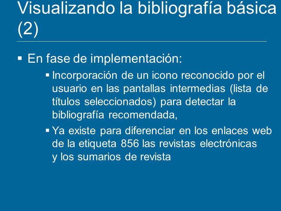 Visualizando la bibliografía básica (2) En fase de implementación: Incorporación de un icono reconocido por el usuario en las pantallas intermedias (l