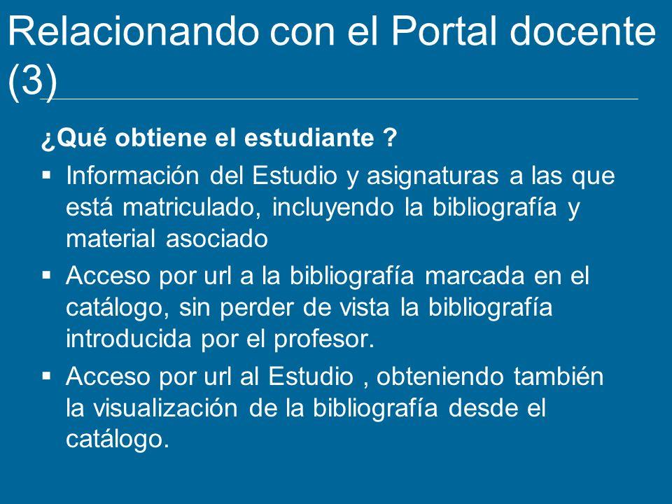 Relacionando con el Portal docente (3) ¿Qué obtiene el estudiante ? Información del Estudio y asignaturas a las que está matriculado, incluyendo la bi