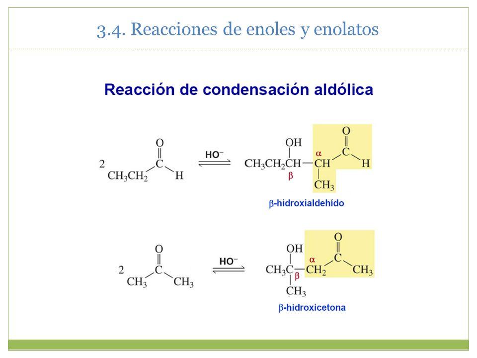 3.4. Reacciones de enoles y enolatos