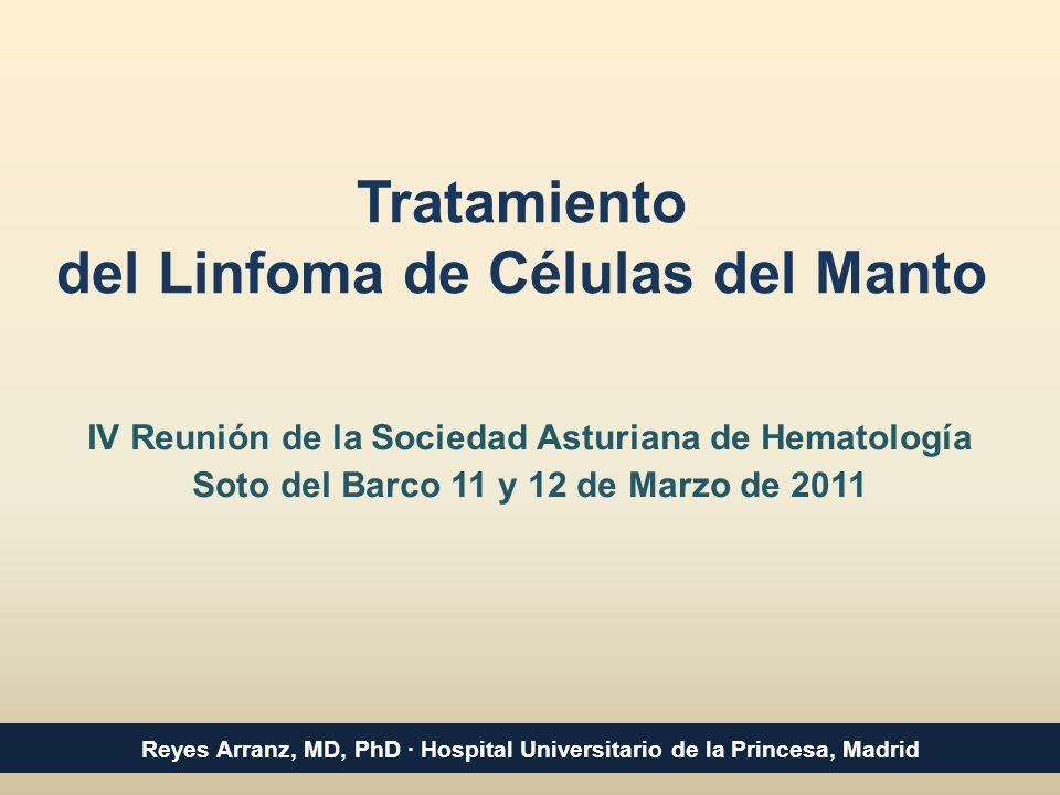 Tratamiento de Primera Línea y Rescate del Linfoma de Células del Manto Reyes Arranz · Hospital Universitario de la Princesa, Madrid 10 ensayos Linfoma + Manto + Temsirolimus 1 en pacientes sin tratamiento previo 11 en pacientes en recaída o refractarios 5 en monoterapia6 en combinación
