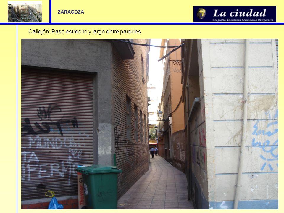 Callejón: Paso estrecho y largo entre paredes ZARAGOZA