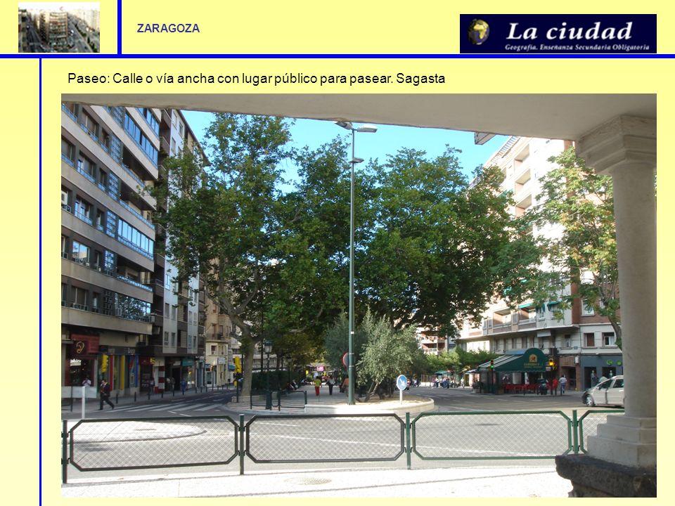 Paseo: Calle o vía ancha con lugar público para pasear. Sagasta ZARAGOZA