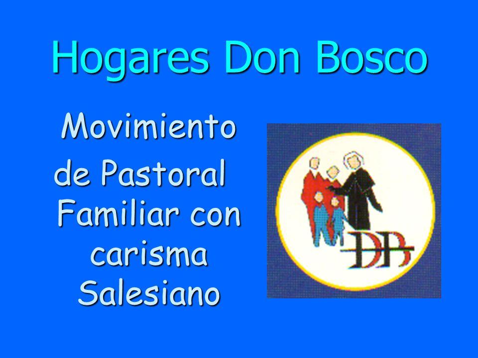 Hogares Don Bosco n Movimiento nacido en 1965 de los Cooperadores Salesianos para dar respuesta a las necesidades de formación de los matrimonios del ambiente salesiano.
