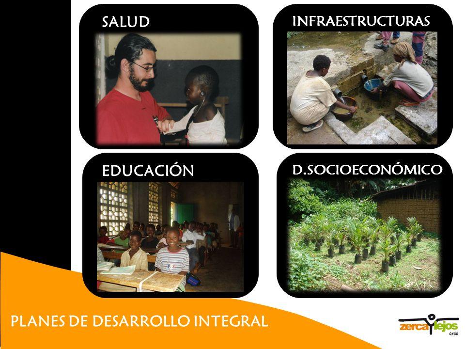 PLANES DE DESARROLLO INTEGRAL SALUD EDUCACIÓN D.SOCIOECONÓMICO INFRAESTRUCTURAS