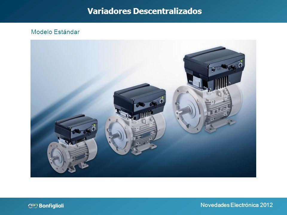Novedades Electrónica 2012 Variadores Descentralizados Modelo Estándar vs Básico