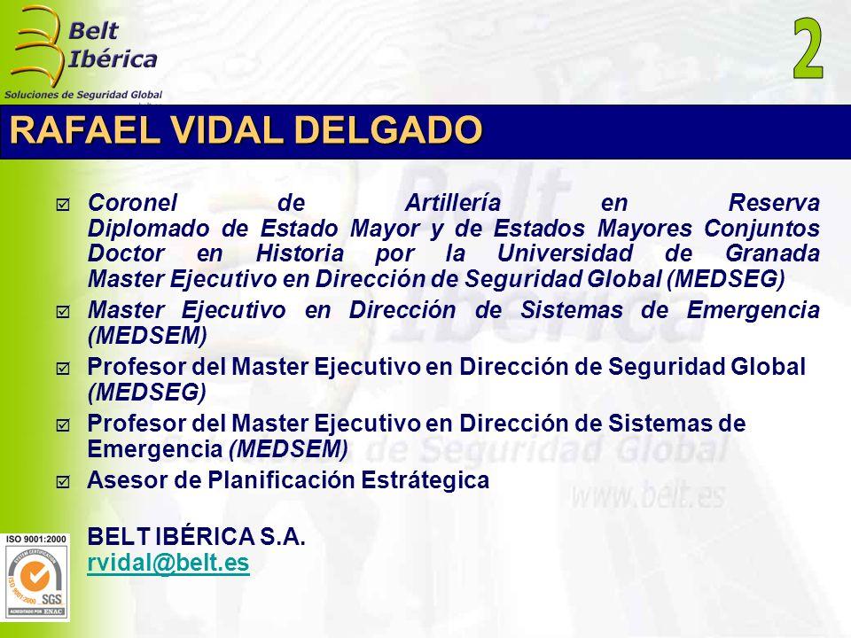 RAFAEL VIDAL DELGADO Coronel de Artillería en Reserva Diplomado de Estado Mayor y de Estados Mayores Conjuntos Doctor en Historia por la Universidad d