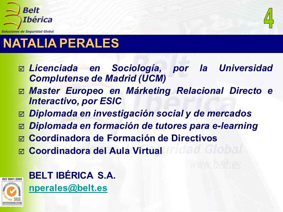 NATALIA PERALES Licenciada en Sociología, por la Universidad Complutense de Madrid (UCM) Master Europeo en Márketing Relacional Directo e Interactivo,