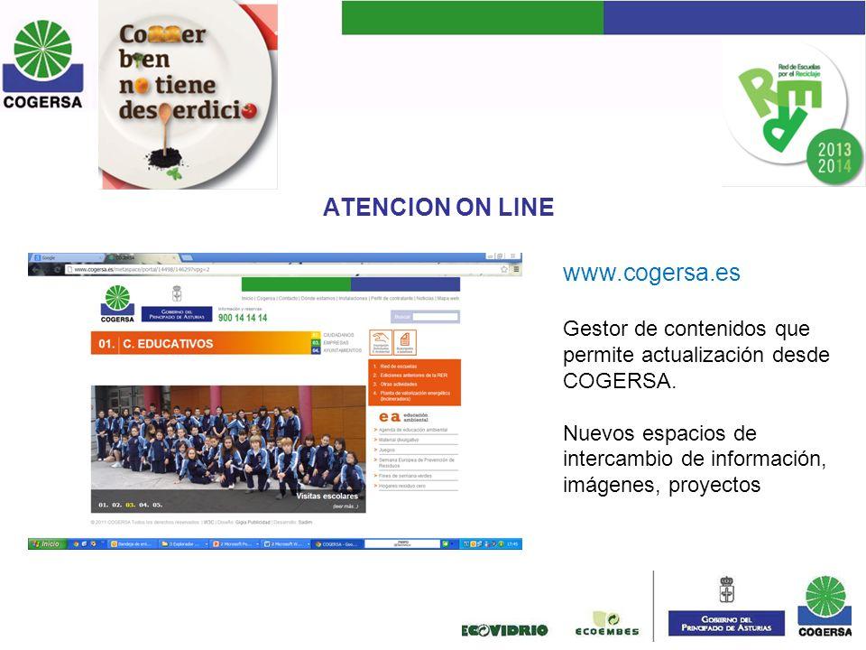 ATENCION ON LINE www.cogersa.es Gestor de contenidos que permite actualización desde COGERSA. Nuevos espacios de intercambio de información, imágenes,