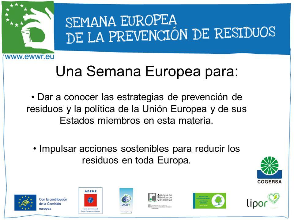 Una Semana Europea para: Dar a conocer las estrategias de prevención de residuos y la política de la Unión Europea y de sus Estados miembros en esta m