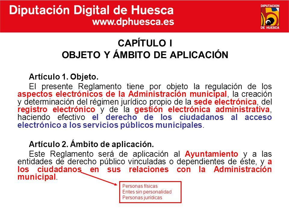 CAPÍTULO I OBJETO Y ÁMBITO DE APLICACIÓN Artículo 1. Objeto. El presente Reglamento tiene por objeto la regulación de los aspectos electrónicos de la