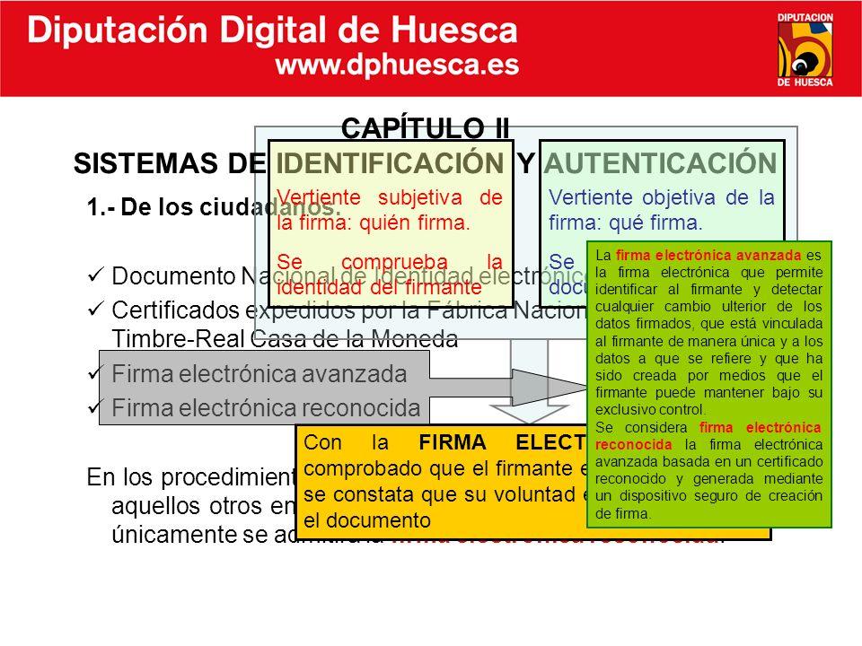 1.- De los ciudadanos. Documento Nacional de Identidad electrónico. Certificados expedidos por la Fábrica Nacional de Moneda y Timbre-Real Casa de la