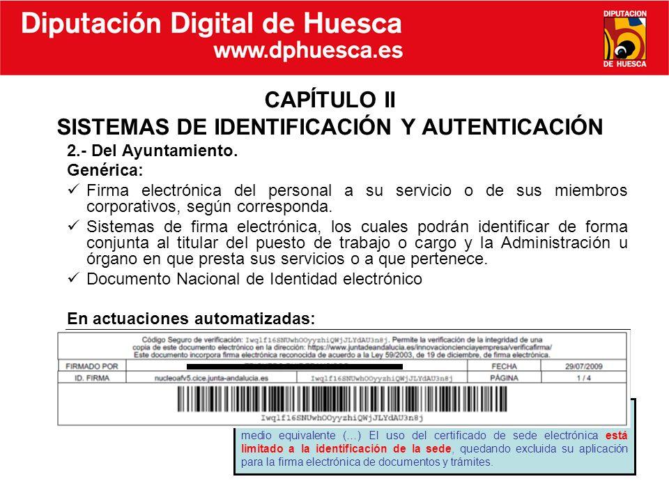 CAPÍTULO II SISTEMAS DE IDENTIFICACIÓN Y AUTENTICACIÓN 2.- Del Ayuntamiento. Genérica: Firma electrónica del personal a su servicio o de sus miembros