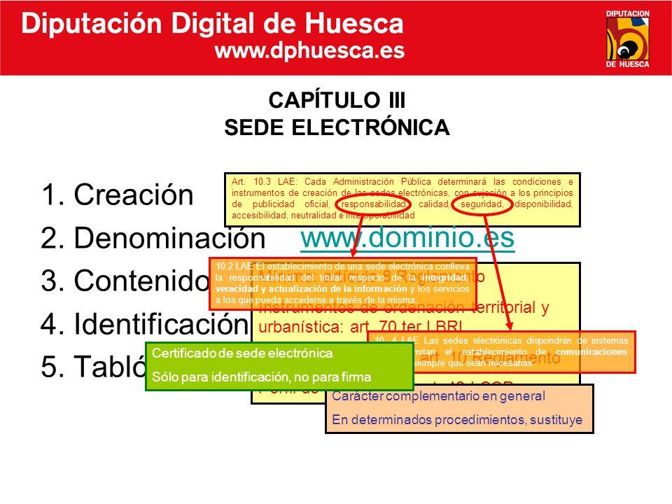 1. Creación 2. Denominación 3. Contenido 4. Identificación y autenticación 5. Tablón de edictos electrónico CAPÍTULO III SEDE ELECTRÓNICA Art. 10.3 LA