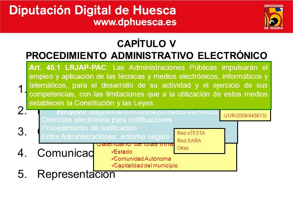 1.Expediente electrónico 2.Documento electrónico 3.Cómputo de los plazos administrativos 4.Comunicación y notificación 5.Representación CAPÍTULO V PRO