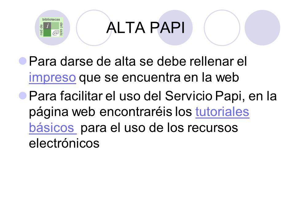 ALTA PAPI Para darse de alta se debe rellenar el impreso que se encuentra en la web impreso Para facilitar el uso del Servicio Papi, en la página web