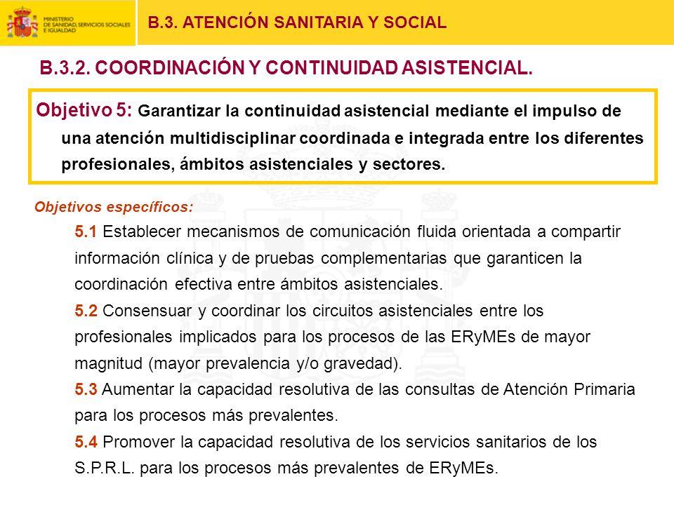Objetivos específicos: 5.1 Establecer mecanismos de comunicación fluida orientada a compartir información clínica y de pruebas complementarias que gar