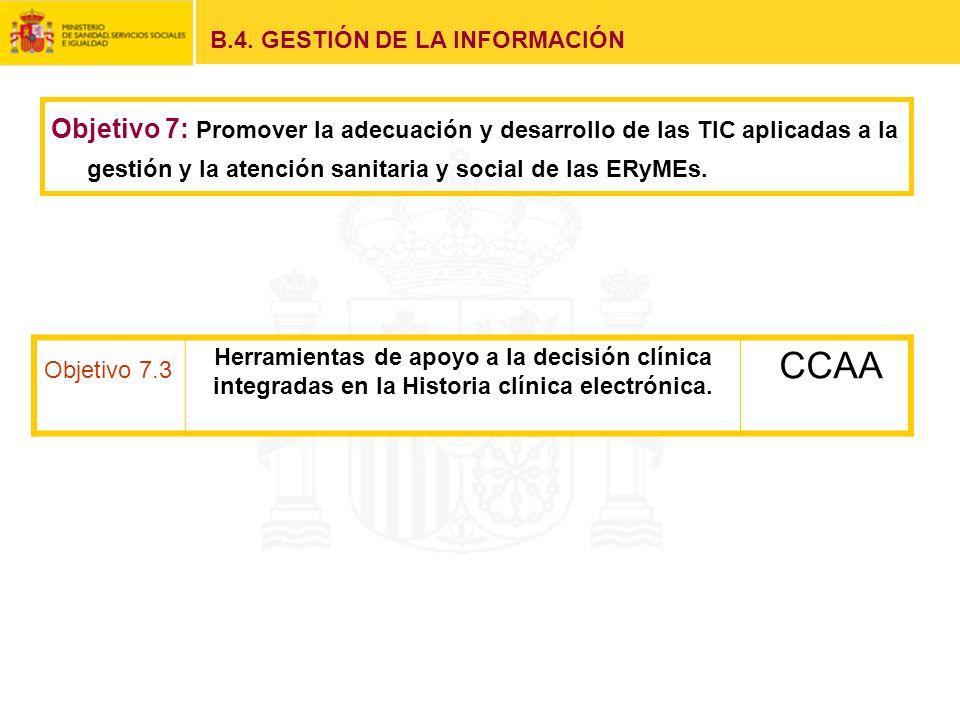 Objetivo 7.3 Herramientas de apoyo a la decisión clínica integradas en la Historia clínica electrónica. CCAA B.4. GESTIÓN DE LA INFORMACIÓN Objetivo 7
