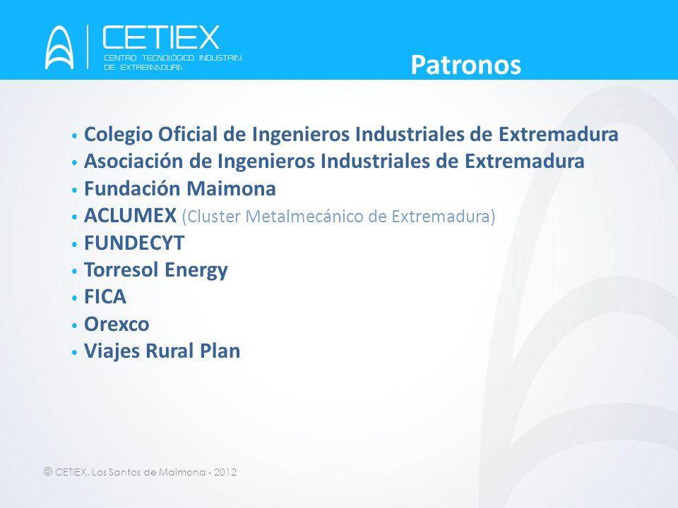 © CETIEX. Los Santos de Maimona - 2012 Colegio Oficial de Ingenieros Industriales de Extremadura Asociación de Ingenieros Industriales de Extremadura