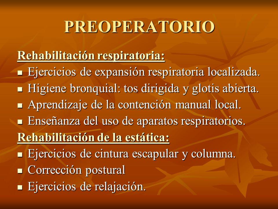 PREOPERATORIO Rehabilitación respiratoria: Ejercicios de expansión respiratoria localizada. Ejercicios de expansión respiratoria localizada. Higiene b