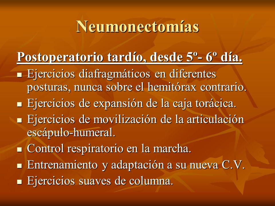 Postoperatorio tardío, desde 5º- 6º día. Ejercicios diafragmáticos en diferentes posturas, nunca sobre el hemitórax contrario. Ejercicios diafragmátic