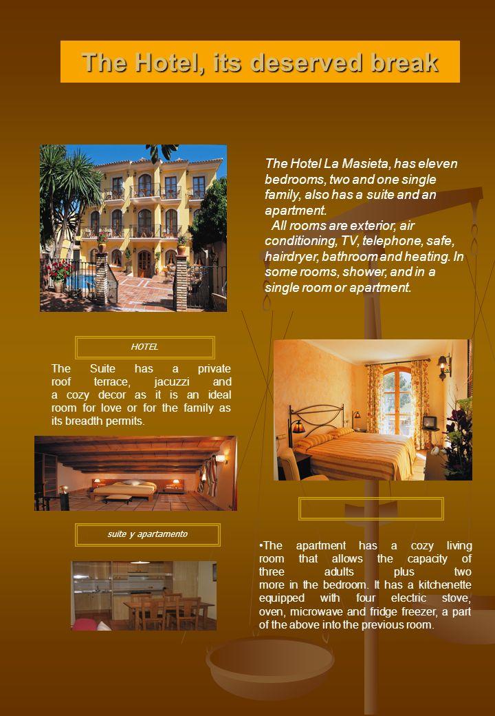 El Hotel; su merecido descanso El Hotel La Masieta, tiene once habitaciones dobles, dos familiares y una individual; también dispone de una suite y de un apartamento.