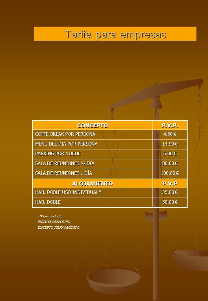 Tarifa para empresas CONCEPTOP.V.P. COFFE BREAK POR PERSONA 4.50 4.50 MENU DEL DIA POR PERSONA 14.90 14.90 PARKING POR NOCHE 6.00 6.00 SALA DE REUNION