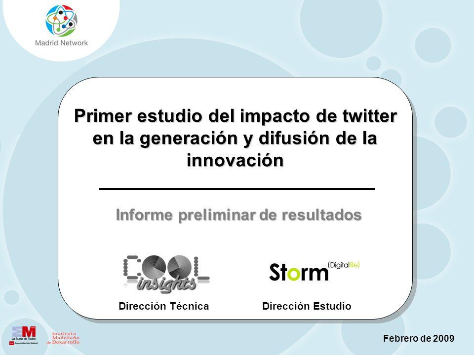 @madridnetwork / www.madridnetwork.org Febrero de 2009 Primer estudio del impacto de twitter en la generación y difusión de la innovación Informe prel