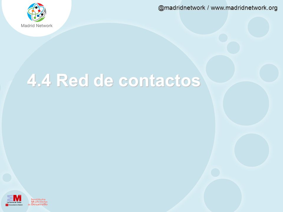 @madridnetwork / www.madridnetwork.org 4.4 Red de contactos