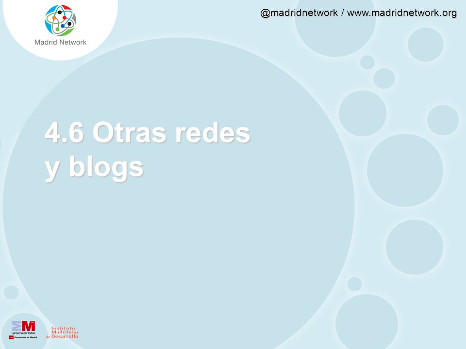 @madridnetwork / www.madridnetwork.org 4.6 Otras redes y blogs