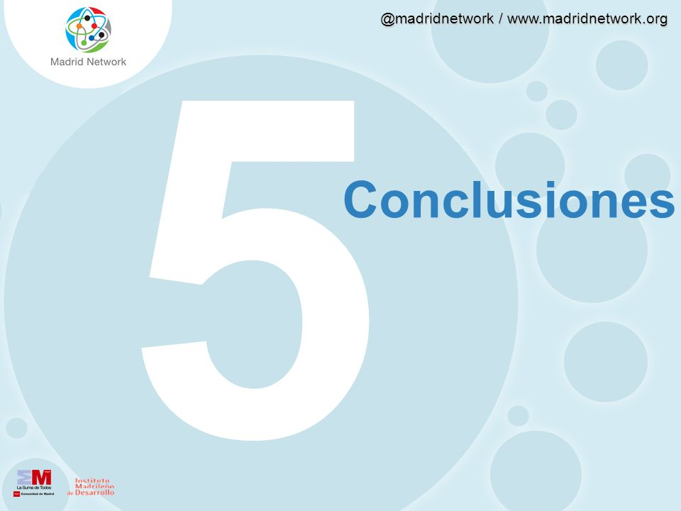 @madridnetwork / www.madridnetwork.org 53215321 Conclusiones