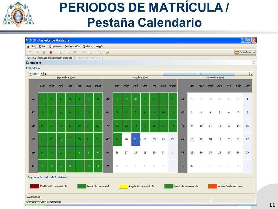 PERIODOS DE MATRÍCULA / Pestaña Calendario 11