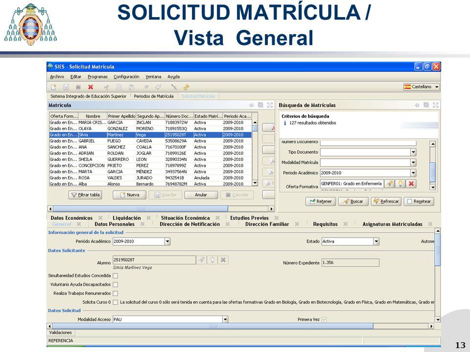 SOLICITUD MATRÍCULA / Vista General 13