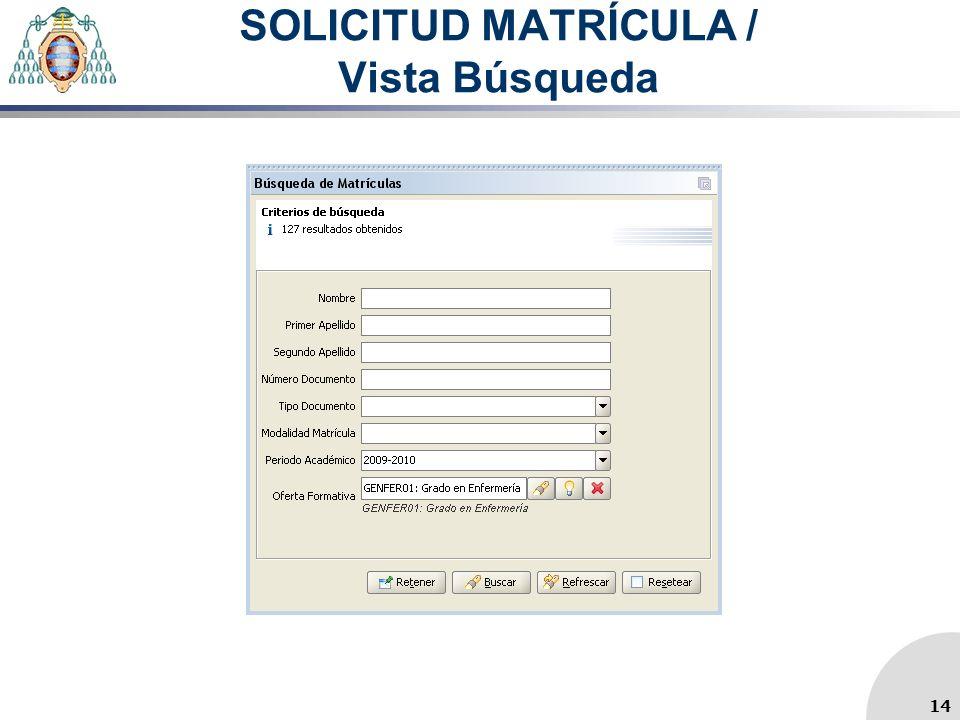 SOLICITUD MATRÍCULA / Vista Búsqueda 14
