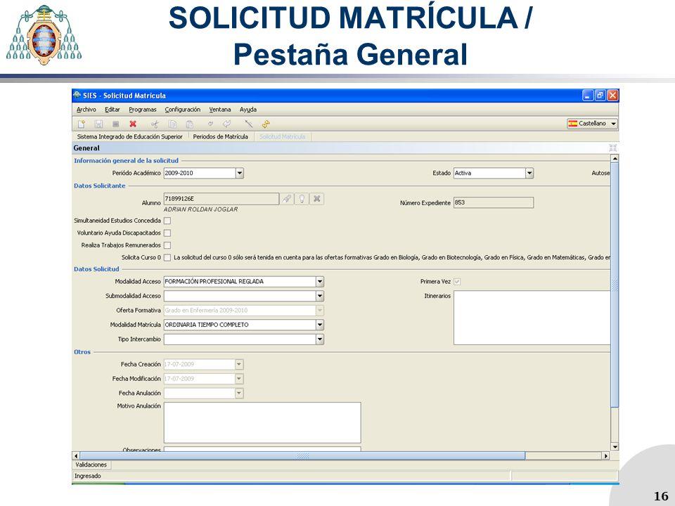 SOLICITUD MATRÍCULA / Pestaña General 16