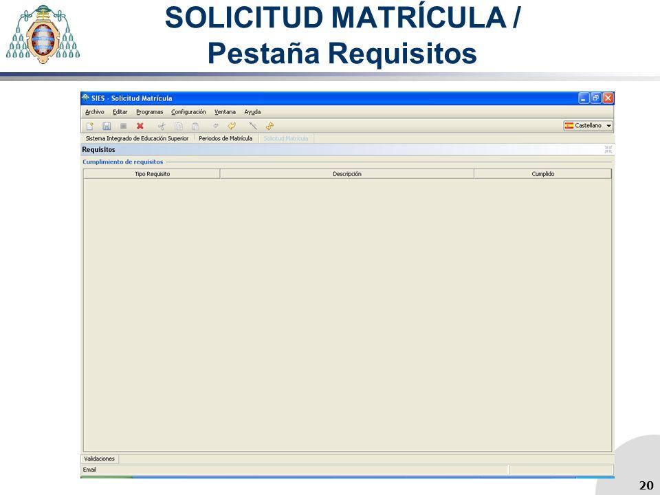 SOLICITUD MATRÍCULA / Pestaña Requisitos 20
