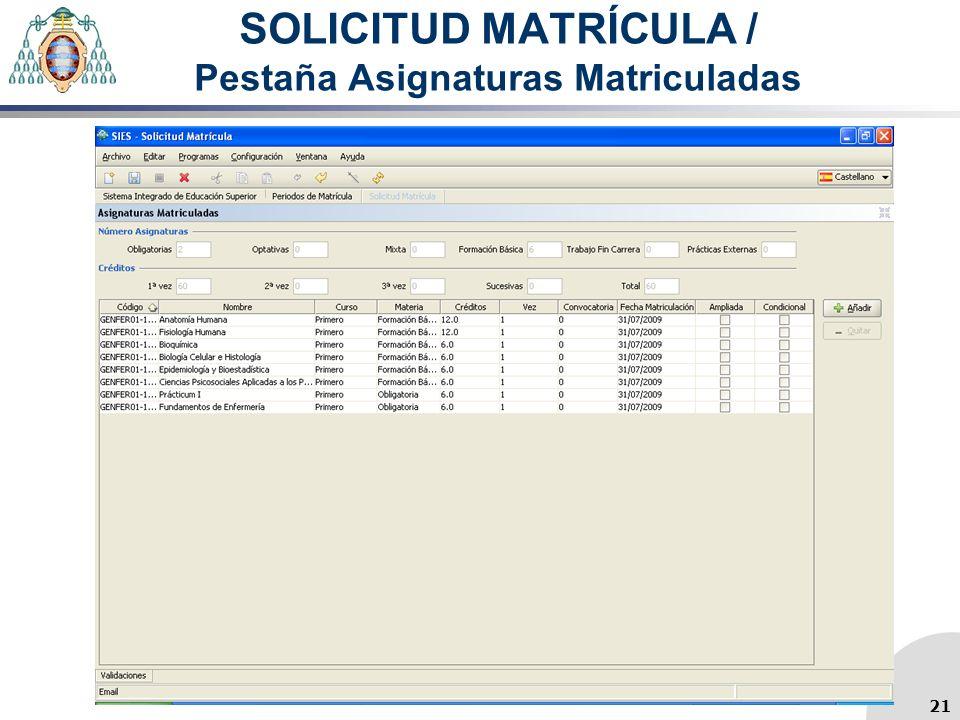 SOLICITUD MATRÍCULA / Pestaña Asignaturas Matriculadas 21