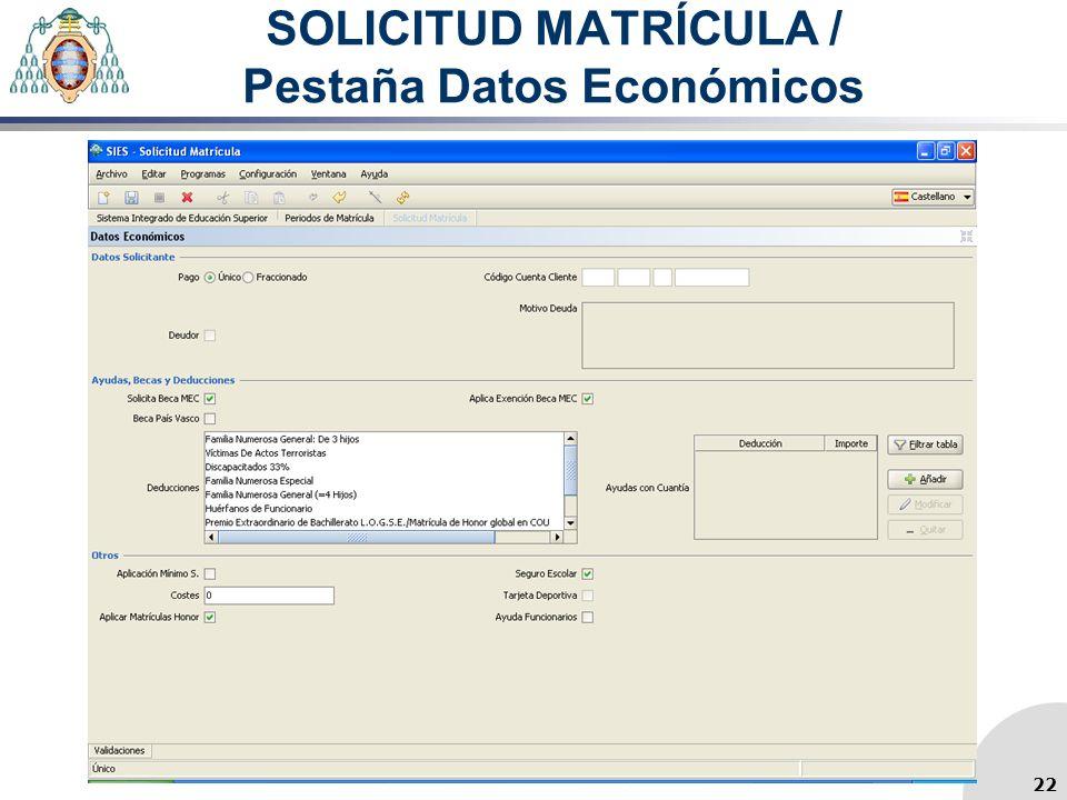 SOLICITUD MATRÍCULA / Pestaña Datos Económicos 22