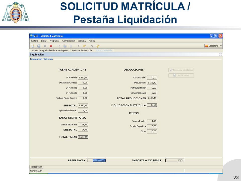 SOLICITUD MATRÍCULA / Pestaña Liquidación 23