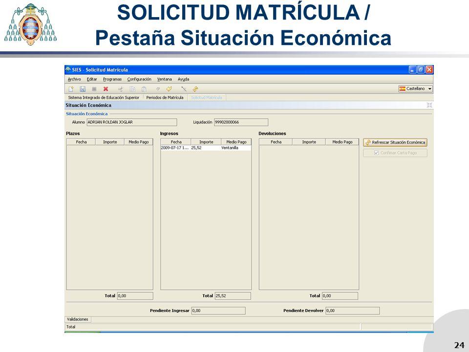 SOLICITUD MATRÍCULA / Pestaña Situación Económica 24
