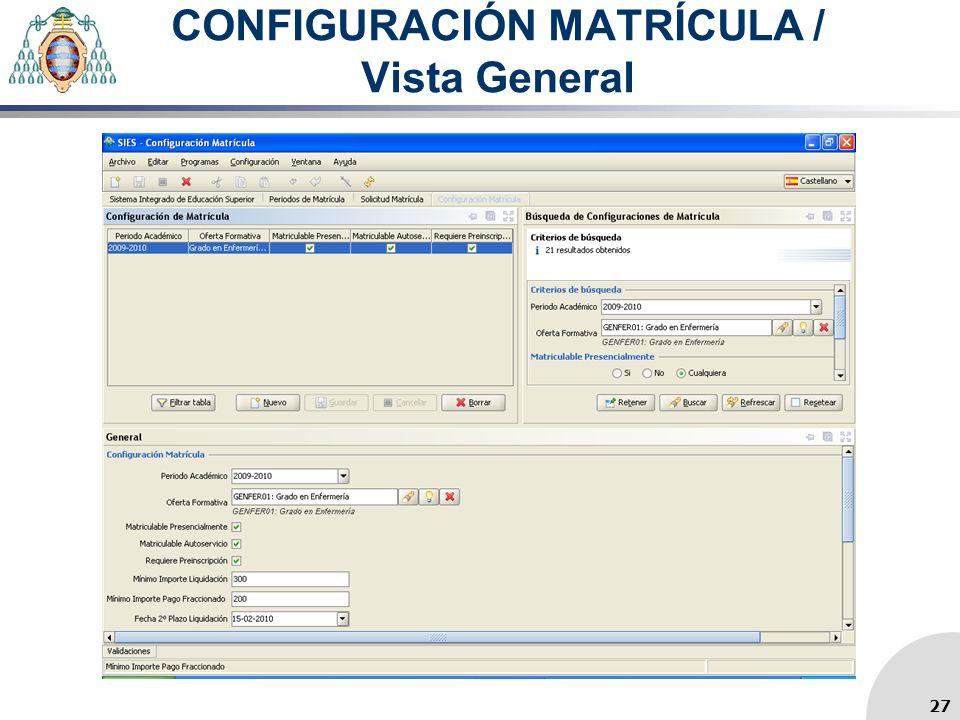 CONFIGURACIÓN MATRÍCULA / Vista General 27