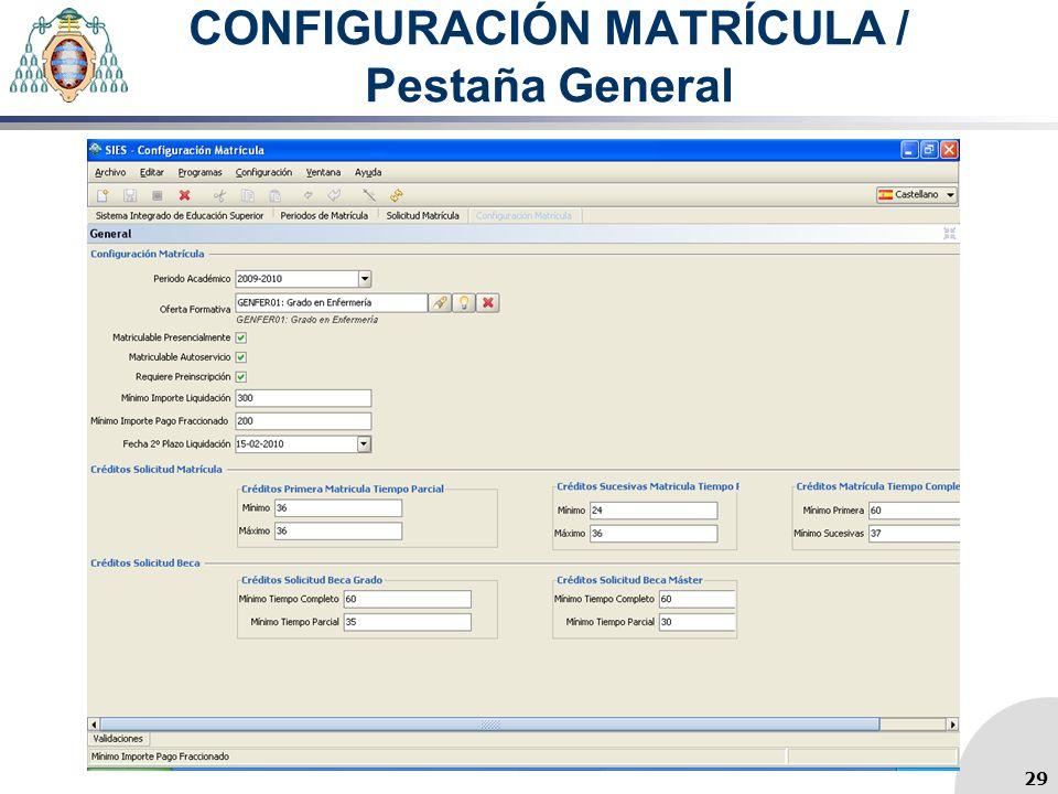 CONFIGURACIÓN MATRÍCULA / Pestaña General 29